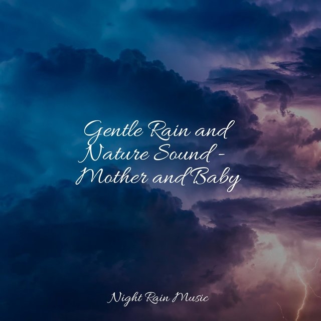 Gentle Rain and Nature Sound - Mother and Baby
