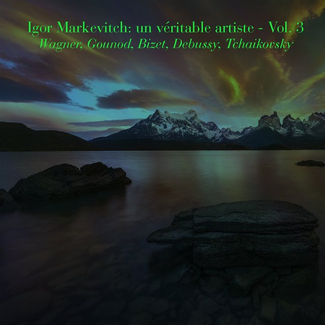 Igor Markevitch: un véritable artiste - Vol. 3