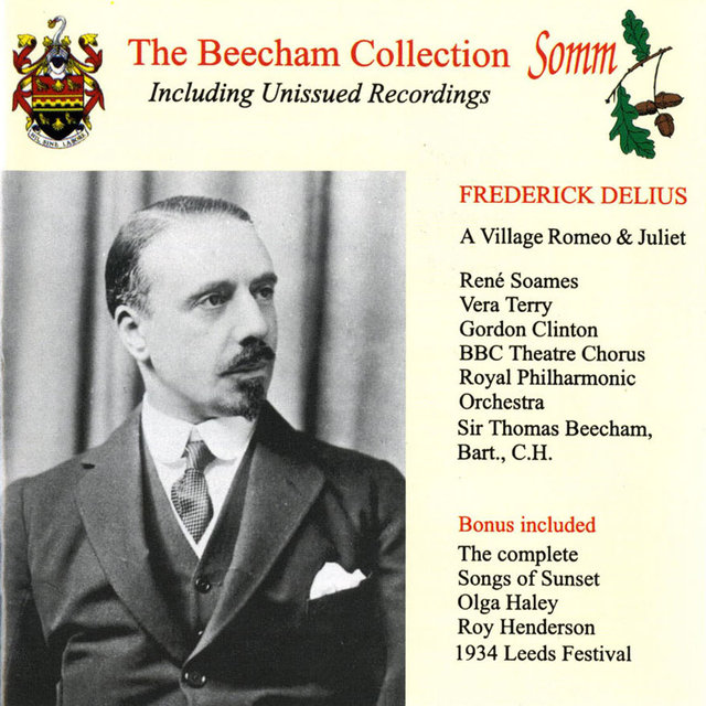 Delius: A Village Romeo and Juliet & Songs of Sunset (The Beecham Collection)