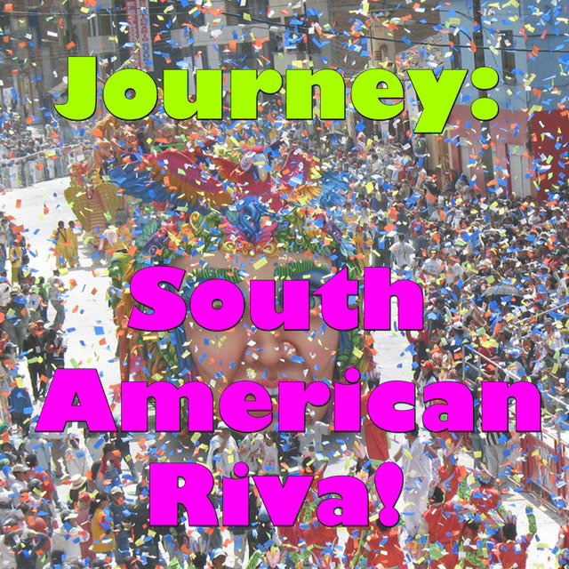 Journey: South American Riva! Vol.2