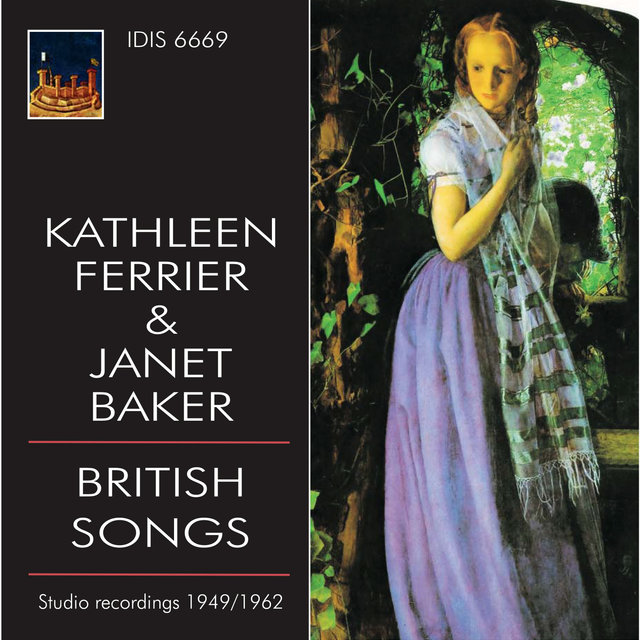 Kathleen Ferrier & Janet Baker Sing British Songs (Recorded 1949-1962)