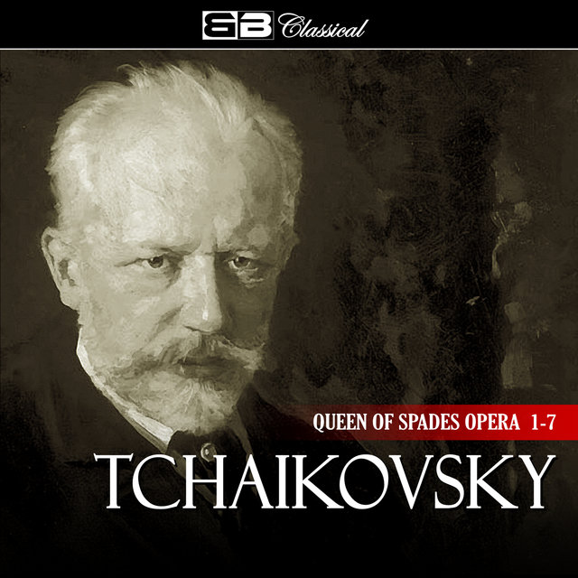 Tchaikovsky Queen of Spades Opera 1-7