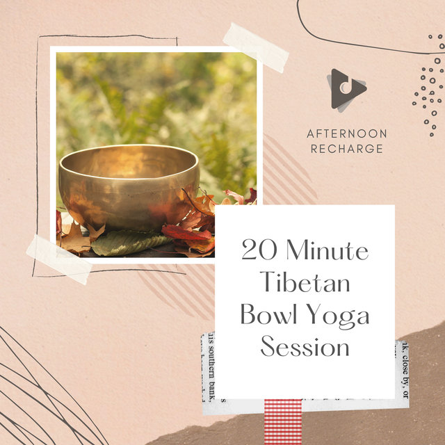 20 Minute Tibetan Bowl Yoga Session