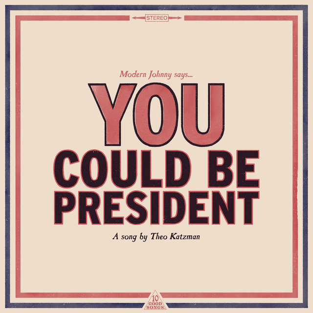 You Could Be President