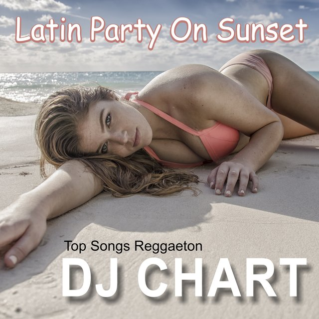 Latin Party on Sunset Top Songs Reggaeton