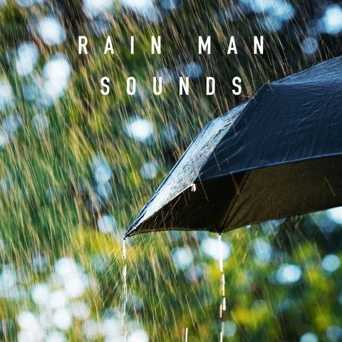Rain Man Sounds
