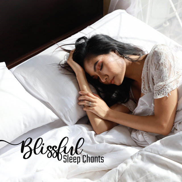 Blissful Sleep Chants: 2020 Ambient Soft Music Mix for Your Perfect Sleep, Relax and Rest