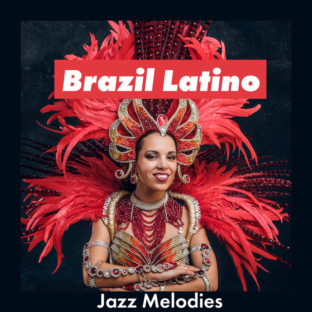 Brazil Latino Jazz Melodies