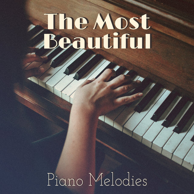The Most Beautiful Piano Melodies: Calm and Soothing Sounds of Piano, Relaxing Piano Jazz for Quiet Moments