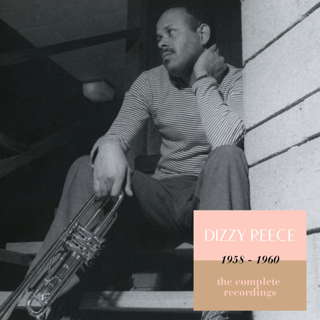 Dizzy Reece 1958 - 1960: The Complete Recordings