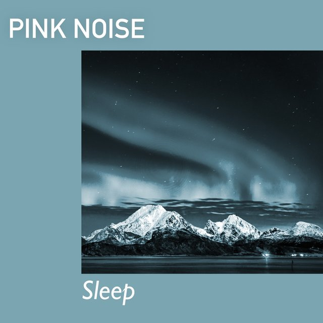 # 1 Album: Pink Noise Sleep