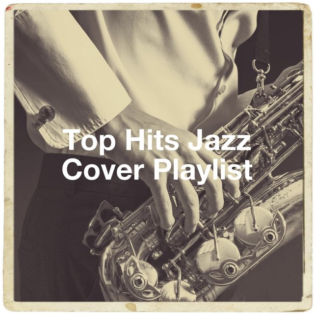 Top Hits Jazz Cover Playlist