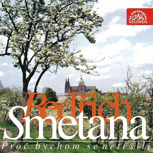Smetana: Let Us Rejoice, Let'S Be Merry