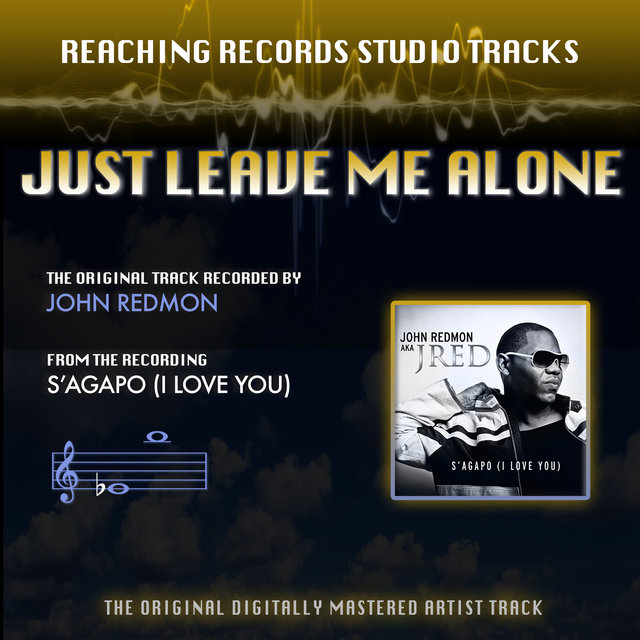 Just Leave Me Alone (Reaching Records Studio Tracks)