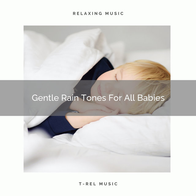 Gentle Rain Tones For All Babies