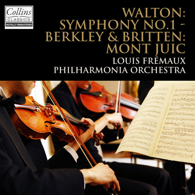 Walton: Symphony No.1 - Britten And Berkeley: Mont Juic Suite