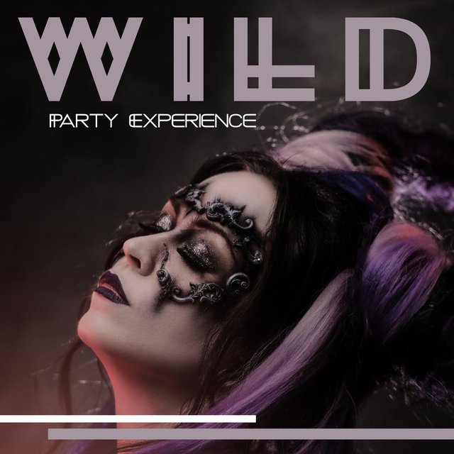 Wild Party Experience – Compilation of Energetic Chillout Music, 1 Hour of EDM Hits, Cocktails and Drinks, Strobe Lights, Ambient Lounge, Madness, Places and Faces
