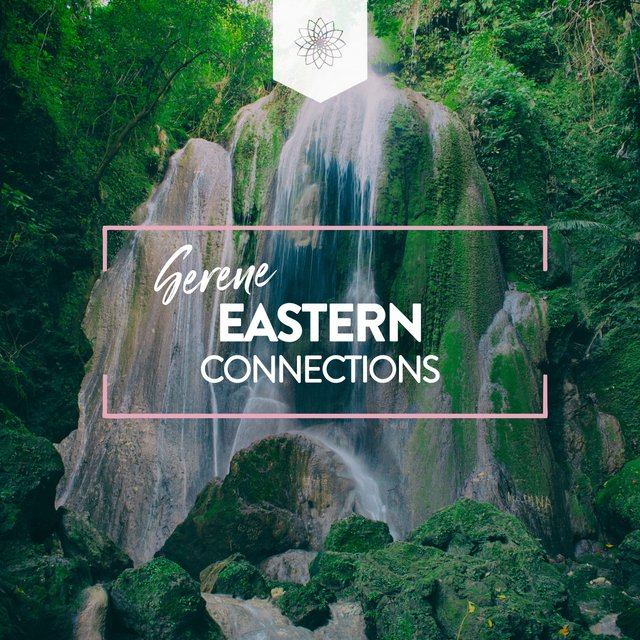 Serene Eastern Connections