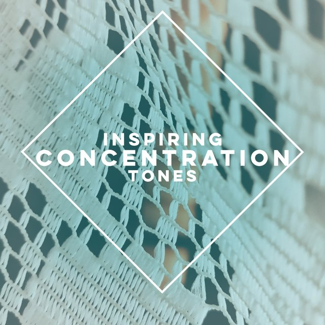 Inspiring Concentration Tones