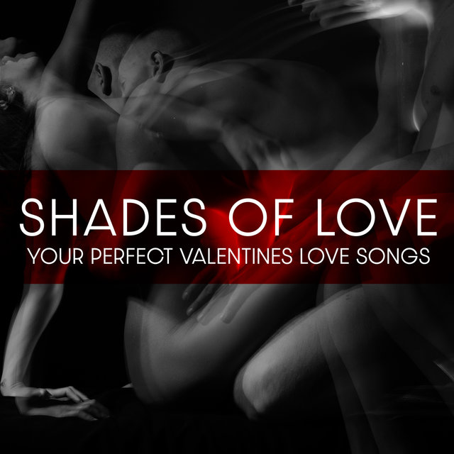 Shades of Love: Your Perfect Valentines Love Songs - Sensual Moody Jazz, Romantic Candlelight Dinner for Two (Soft Background Instrumental Music)