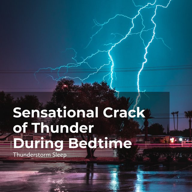 Sensational Crack of Thunder During Bedtime