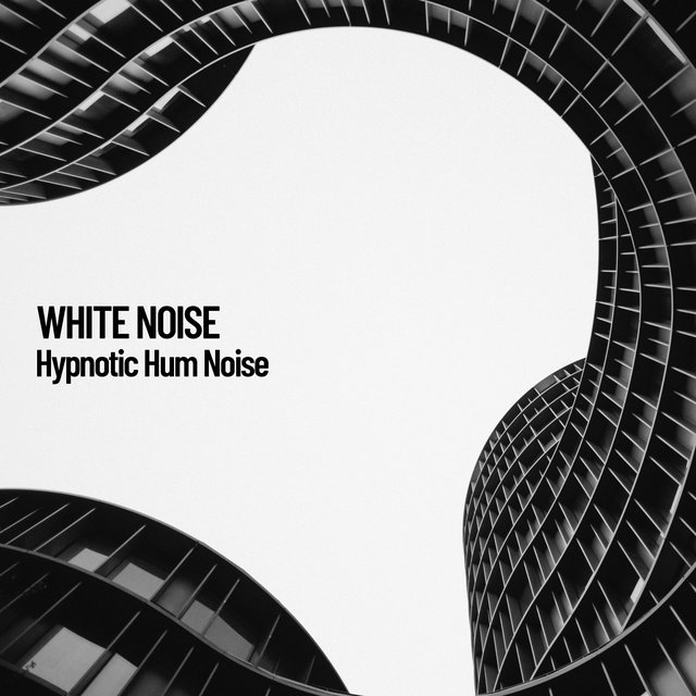White Noise: Hypnotic Hum Noise