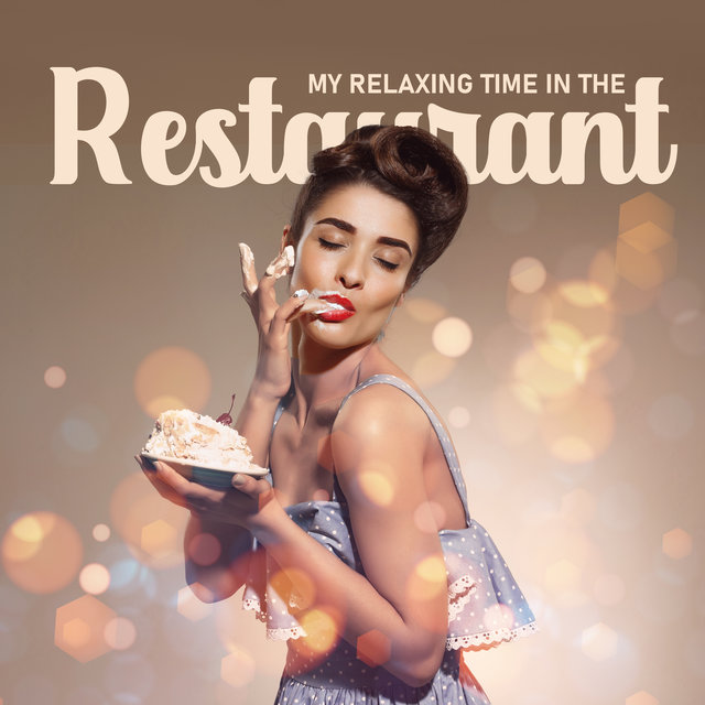 My Relaxing Time in the Restaurant - Gentle Jazz Melodies, Restaurant Music, Perfect Background for Romantic Dinner with Love
