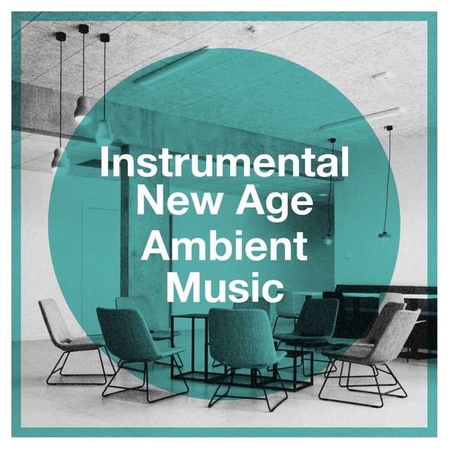 Instrumental New Age Ambient Music