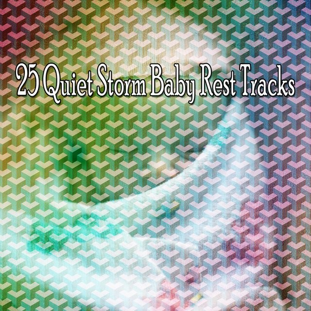 25 Quiet Storm Baby Rest Tracks