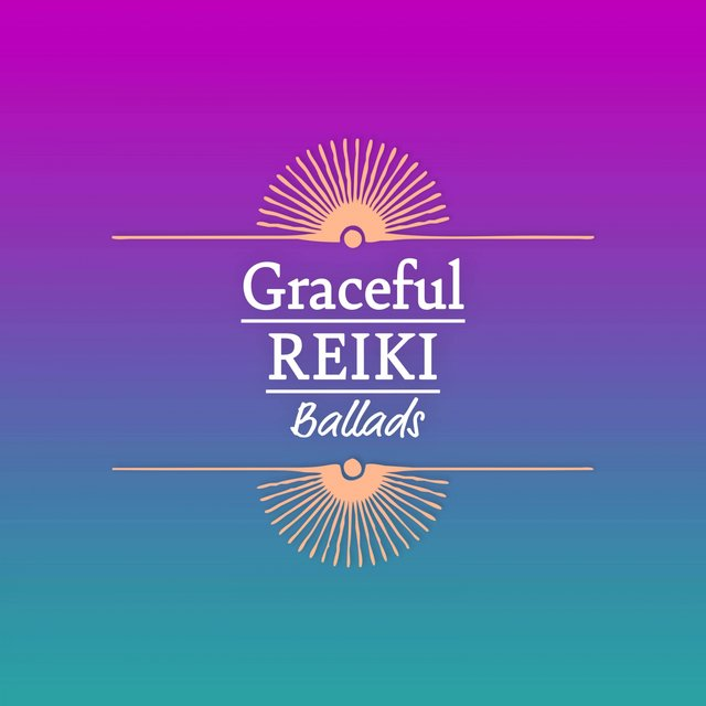 Graceful Reiki Ballads