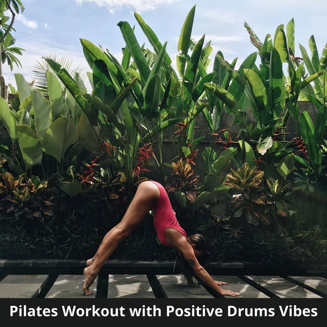 Pilates Workout with Positive Drums Vibes