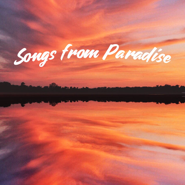 Songs from Paradise: Tropical Chillhouse Music 2021