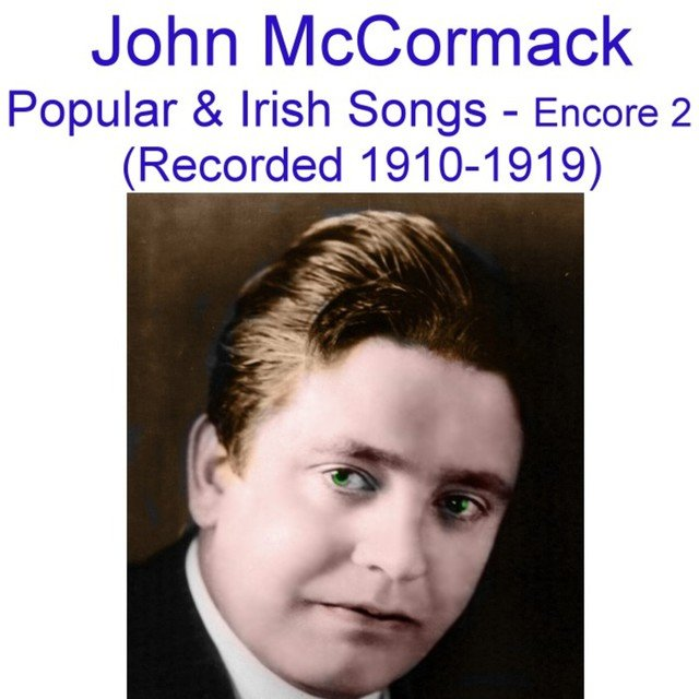 Popular and  Irish Songs (Encore 2) [Recorded 1910-1919]