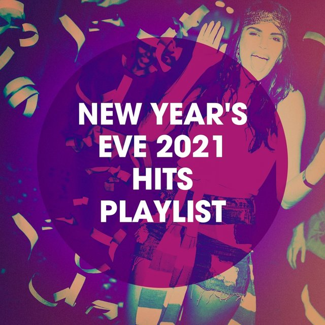 New Year's Eve 2021 Hits Playlist
