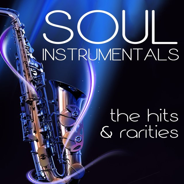 Soul Instrumentals The Hits & Rarities