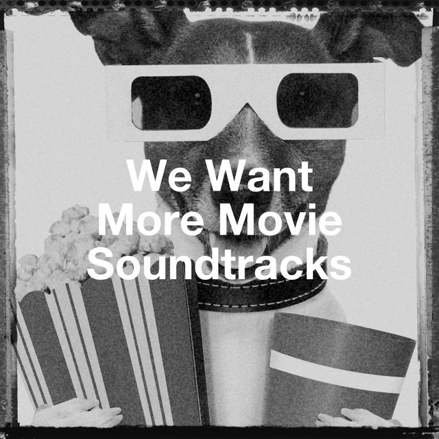 We Want More Movie Soundtracks
