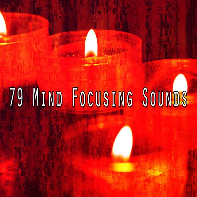 79 Mind Focusing Sounds