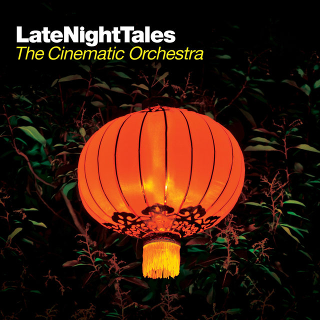 Late Night Tales: The Cinematic Orchestra