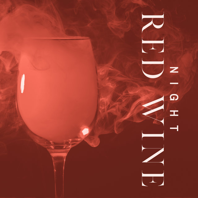 Night Red Wine – Collection of Subtle Instrumental Jazz Melodies Perfect for Chill, Easy Listening Jazz, Night Music, Enjoy Wine Drinking