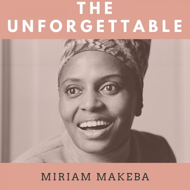 The Unforgettable Miriam Makeba