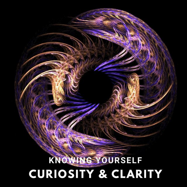Knowing Yourself: Curiosity & Clarity