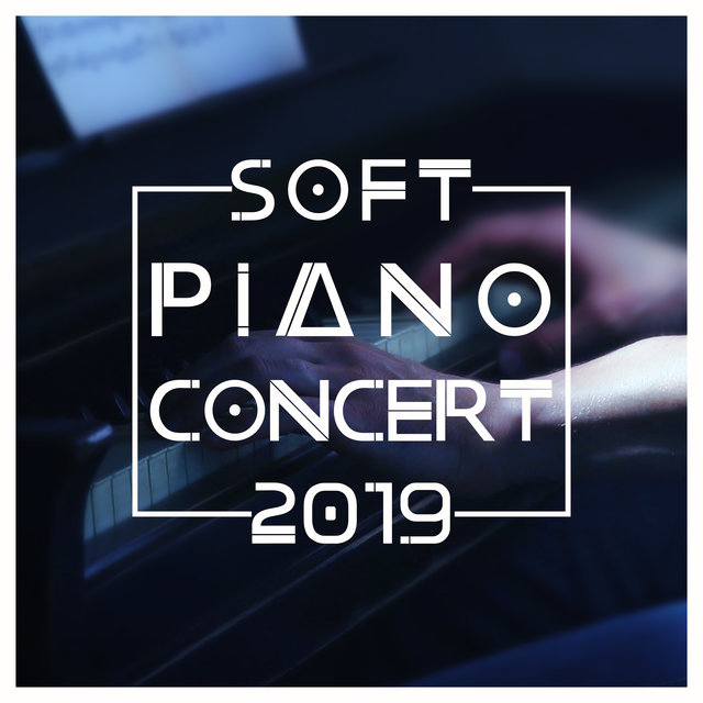Soft Piano Concert 2019