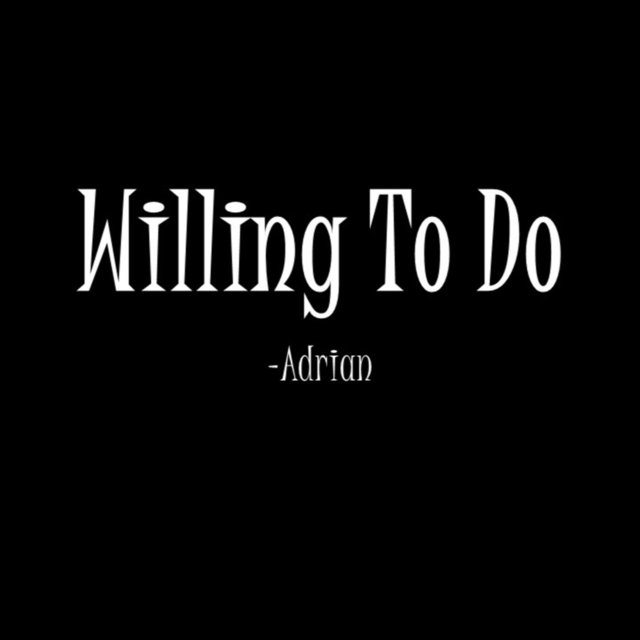 Willing to Do