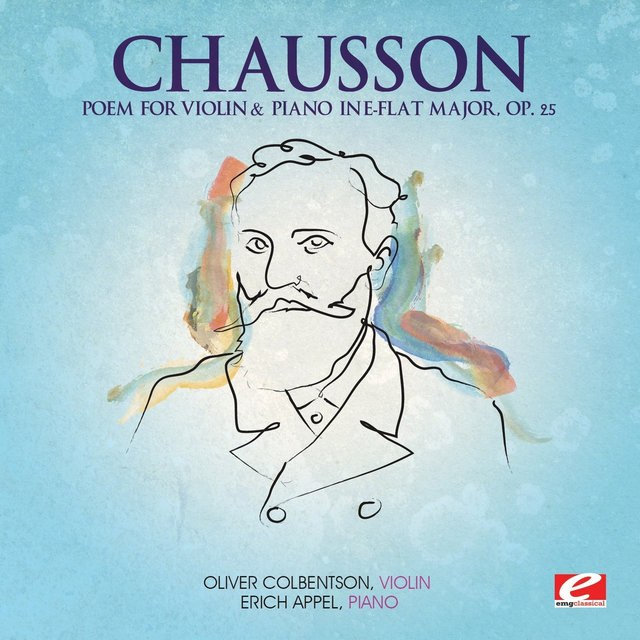 Chausson: Poem for Violin and Piano in E-Flat Major, Op. 25 (Digitally Remastered)