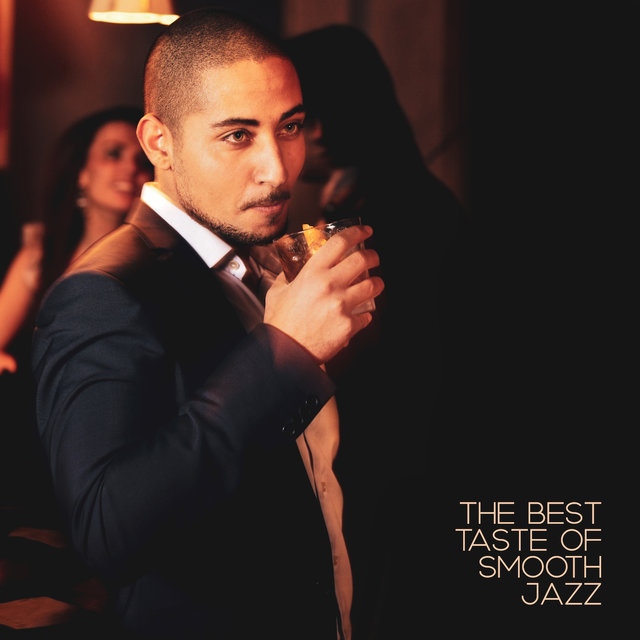 The Best Taste of Smooth Jazz: 2019 Instrumental Jazz Music, Vintage Sounds of Piano, Sax & Others, Perfect Cocktail Party Background Songs