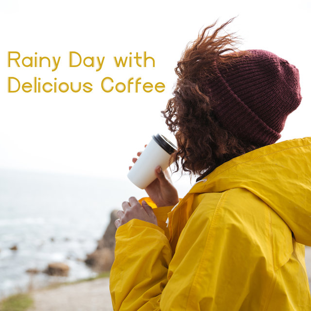 Rainy Day with Delicious Coffee