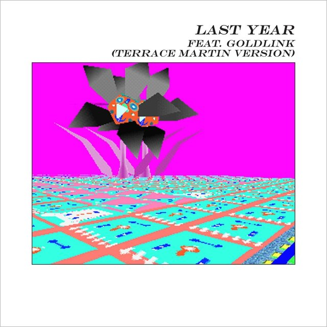 Last Year (feat. GoldLink) (Terrace Martin Version)