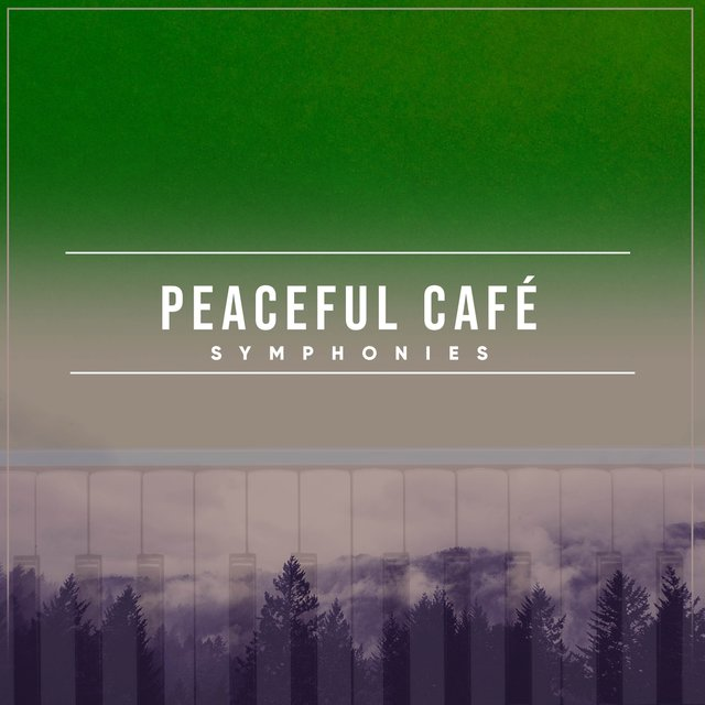 Peaceful Café Piano Symphonies