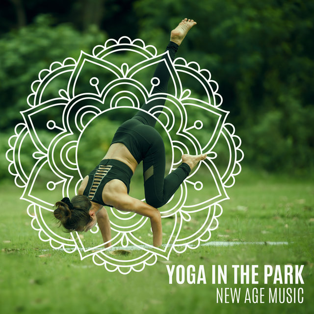 Yoga in the Park (New Age Music and Class for Beginner, Your Healthy Routine)