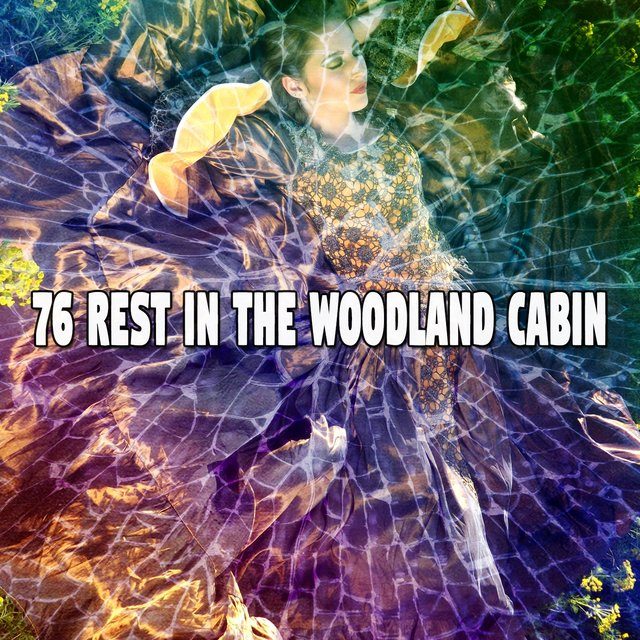 76 Rest in the Woodland Cabin